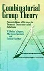 Combinatorial Group Theory: Presentations of Groups in Terms of Generators and Relations (Dover Books on Mathematics)