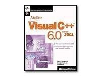 Atelier Visual C++ 6.0, édition 2001 (avec CD-Rom)
