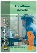 La última novela (Lecturas de español para jóvenes y adult) por Abel Murcia Soriano