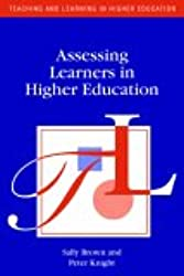 Assessing Learners in Higher Education (Teaching and Learning in Higher Education)
