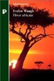 Hiver africain : Voyage en Éthiopie et au Kenya, 1930-1931