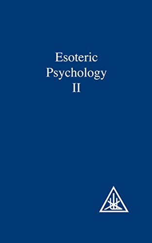 By Alice A. Bailey Esoteric Psychology Vol II: Esoteric Psychology Vol 2 (A Treatise on the Seven Rays) (New Ed) [Paperback]