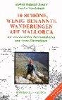 10 schöne, wenig bekannte Wanderungen auf Mallorca: Mit besonders genauen, leicht verständlichen Ansichts-Tourenkarten und vielen Illustrationen. ... Mallorcas Berge und entlang der Traumküste - Herbert Heinrich