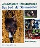 Von Mardern und Menschen. Das Buch der Steinmarder.
