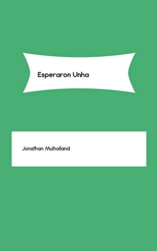 Esperaron Unha (Galician Edition) por Jonathan Mulholland