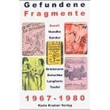 Gefundene Fragmente 1967-1980: Die umherschweifenden Haschrebellen