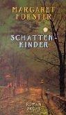 Buchseite und Rezensionen zu 'Schattenkinder' von Margaret Forster