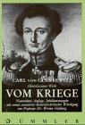 Vom Kriege: Hinterlassenes Werk des Generals Carl von Clausewitz. Vollständige Ausgabe im Urtext