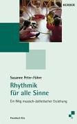 Rhythmik für alle Sinne: Ein Weg musisch-ästhetischer Erziehung