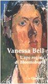 Vanessa Bell. L'ape regina di Bloomsbury (L'altra metà dell'arte) (Italian Edition)