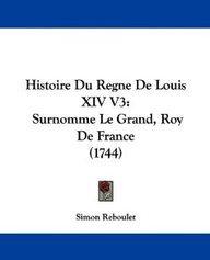Histoire Du Regne de Louis XIV V3