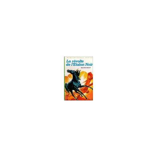 La révolte de l'étalon noir : Collection : Bibliothèque verte cartonnée