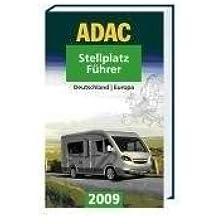 ADAC Stellplatz-Führer Deutschland/Europa 2009