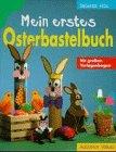 Mein erstes Osterbastelbuch
