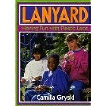 Lanyard: Having Fun With Plastic Lace by Camilla Gryski (1994-04-01)