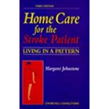Home Care for the Stroke Patient: Living in a Pattern