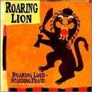 Roaring Lion - Roaring Loud Standing Proud by Roaring Lion