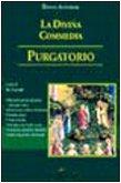 La Divina Commedia. Purgatorio. Decodificazione, note, latinismi, arcaismi, giudizi critici...