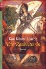 Die Raubritterin - Kari Köster-Lösche