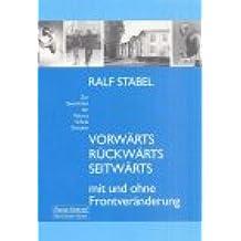 Vorwärts - Rückwärts - Seitwärts - mit und ohne Frontveränderung: Zur Geschichte der Palucca Schule Dresden (Beiträge zur Tanzkultur)