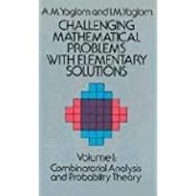Challenging Mathematical Problems with Elementary Solutions, Volume 1