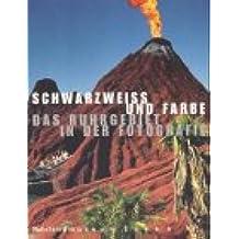 Historama-Trilogie Ruhr 2000 / Schwarzweiss und Farbe. Das Ruhrgebiet in der Fotografie