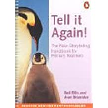 Penguin English Photocopiables: Tell it Again!: The New Storytelling Handbook for Primary Teachers