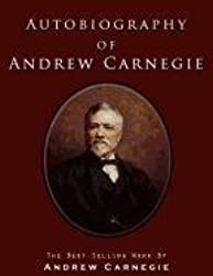 Autobiography of Andrew Carnegie by Andrew Carnegie (2011-07-12)