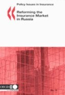 Reforming the Insurance Market in Russia: Policy Issues in Insurance. 10