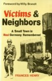 Front cover for the book Victims and Neighbors: A Small Town in Nazi Germany Remembered by Frances Henry