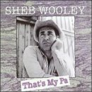 Songtexte von Sheb Wooley - That's My Pa