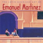 The Latin American Art of Emanuel Martinez: 1999 Calendar in English and Spanish