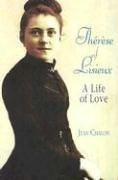 Therese of Lisieux: A Life of Love
