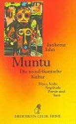 Muntu. Die neoafrikanische Kultur. Blues, Kulte, Negritude, Poesie und Tanz. ...