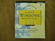 Mostly Windows With Just Enough DOS - Herbert Schildt