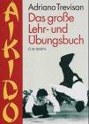 Aikido - Das große Lehr- und Übungsbuch.