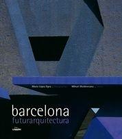 Barcelona, futurarquitectura (General) por Mihail Moldoveanu