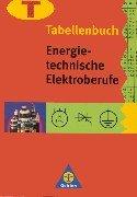 Energietechnische Elektroberufe: Tabellenbuch