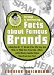 Dr Knowledge Presents: Strange & Fascinating Facts About Famous Brands (Knowledge in a Nutshell)