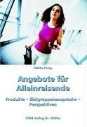 Angebote für Alleinreisende: Produkte, Zielgruppenansprache, Perspektiven