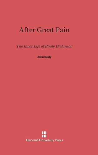 After Great Pain: The Inner Life of Emily Dickinson