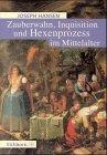 Zauberwahn, Inquisition und Hexenprozeß im Mittelalter. Und die Entstehung der großen Hexenverfolgung - Joseph Hansen