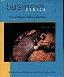 Business Ethics Ethical Decision Making and Cases Edition: Sixth