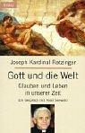 Gott und die Welt by Joseph Ratzinger Benedikt XVI - (2002-10-01) - Joseph Ratzinger Benedikt XVI.