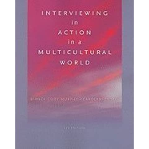 Interviewing in Action in a Multicultural World - Text 4TH EDITION