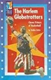 The Harlem Globetrotters: The Clown Princes of Basketball