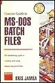 Concise Guide to Microsoft-DOS Batch Files by Kris Jamsa (1993-06-02)