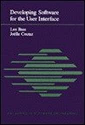 Developing Software for the User Interface (Sei Series in Software Engineering)