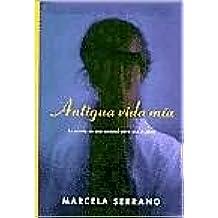 Antigua vida mia/ My old Life