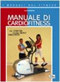Manuale di cardiofitness. Per istruttori, personal trainer, riabilitatori (I manuali del fitness) por Giulio Sergio Roi